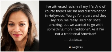 quote-i-ve-witnessed-racism-all-my-life-and-of-course-there-s-racism-and-discrimination-in-zoe-saldana-143-92-60